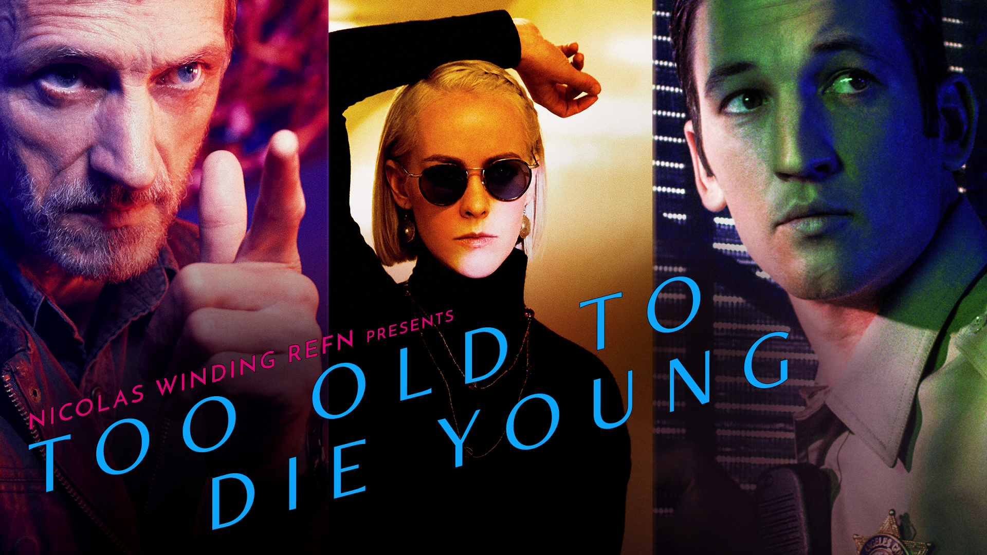 Too Old To Die Young - Säsong 1
