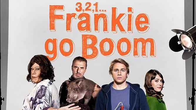 3,2,1...Frankie Go Boom
