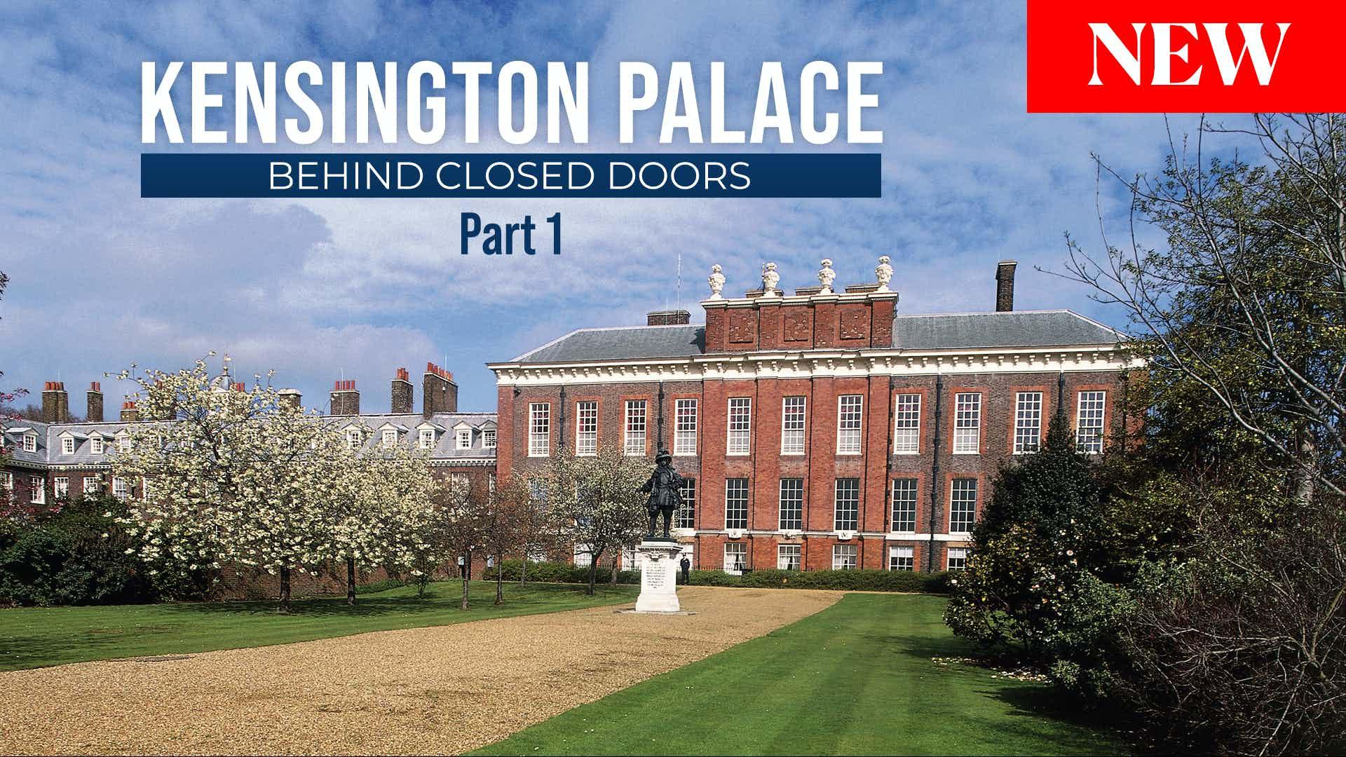 Kensington Palace: Behind Closed Doors -Episode 1