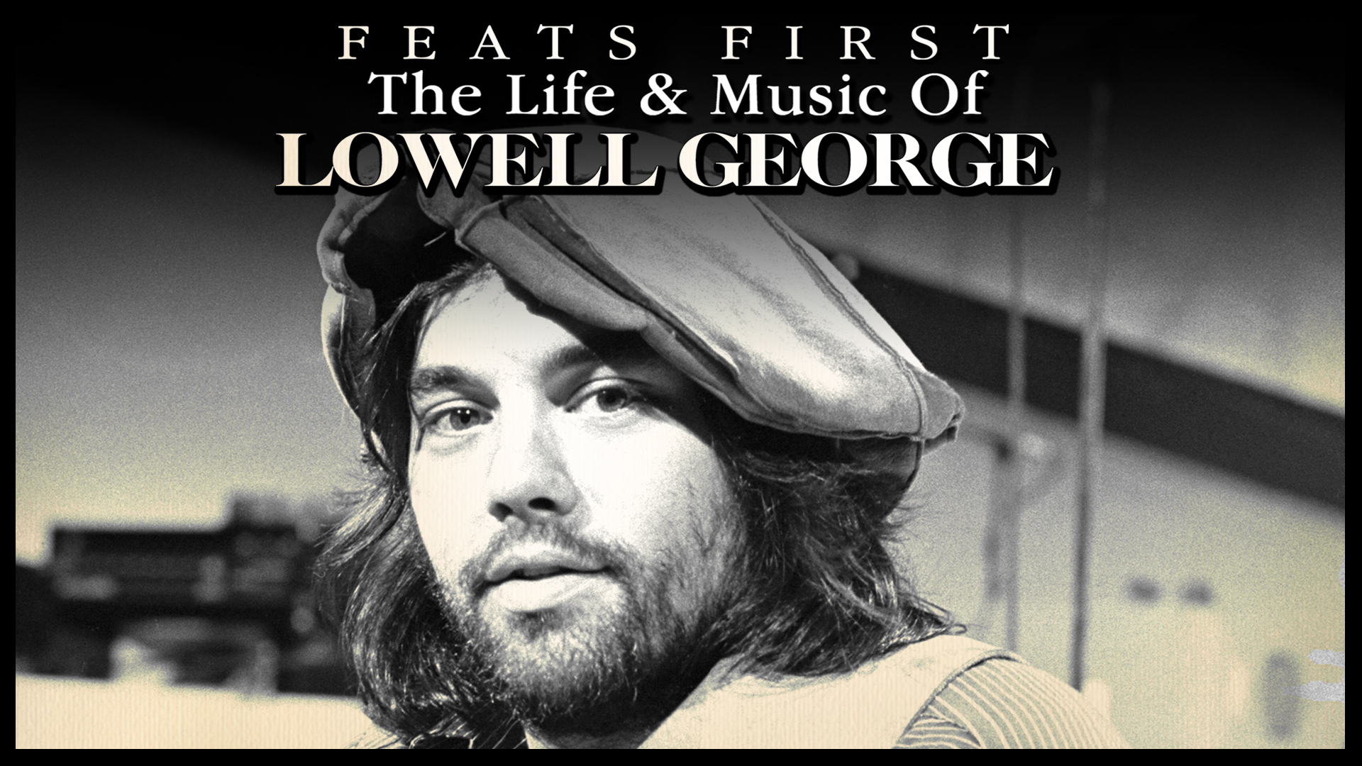 Lowell George - Feats First