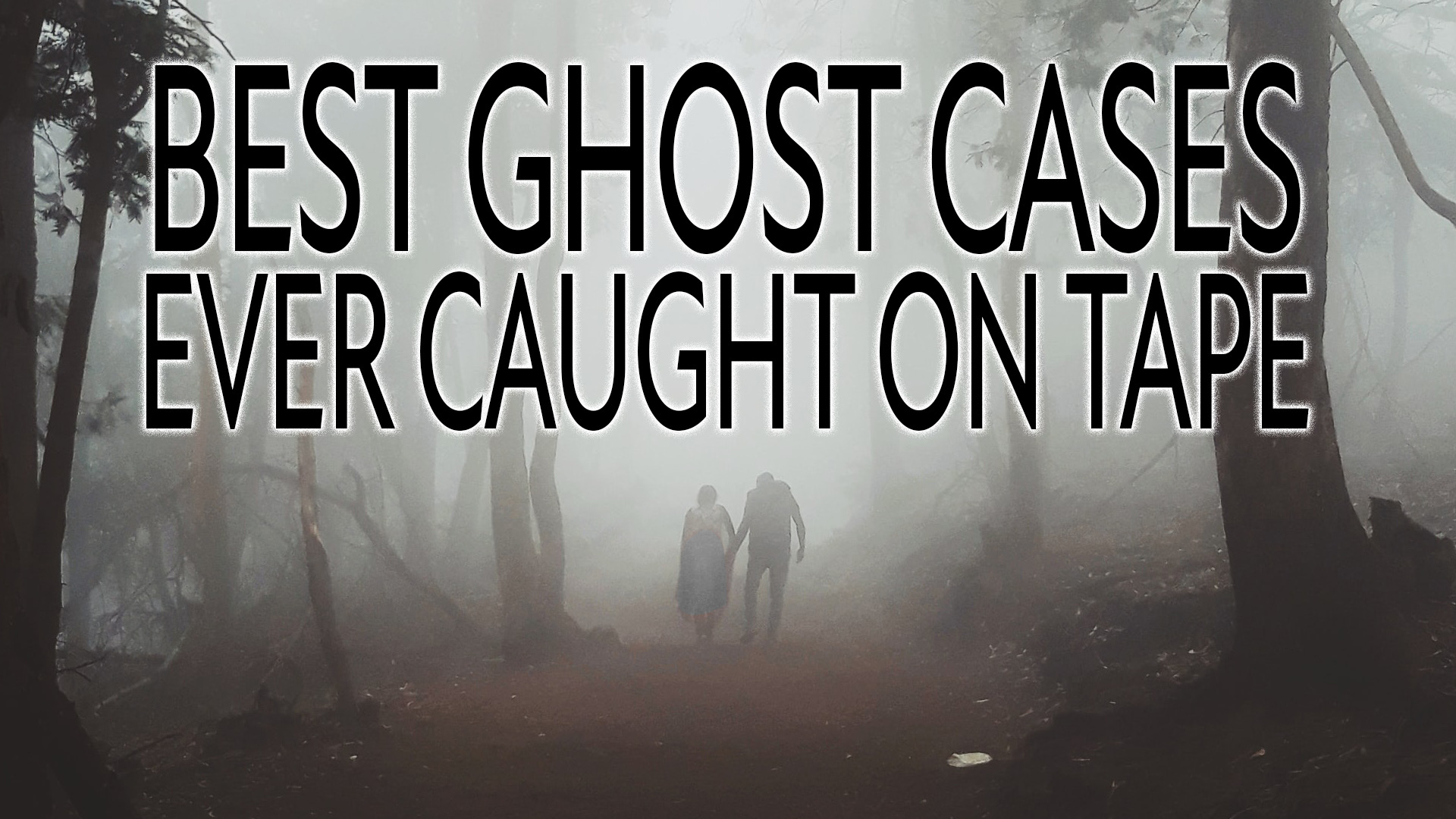Best Ghost Cases Ever Caught on Tape