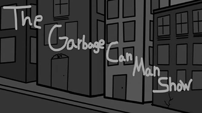 The Garbage Can Man Show