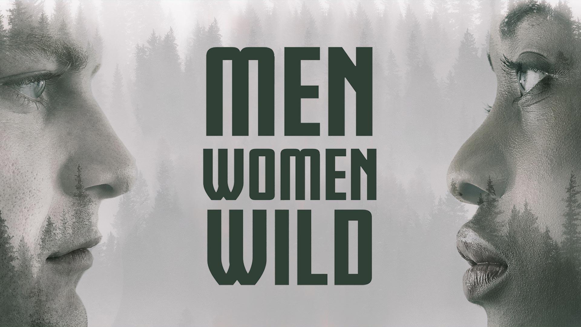 Men, Women, Wild - Season 1