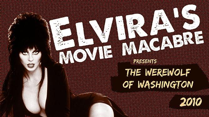 Elvira's Movie Macabre: The Werewolf Of Washington (2010)