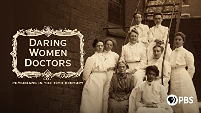 Daring Women Doctors: Physicians in the 19th Century