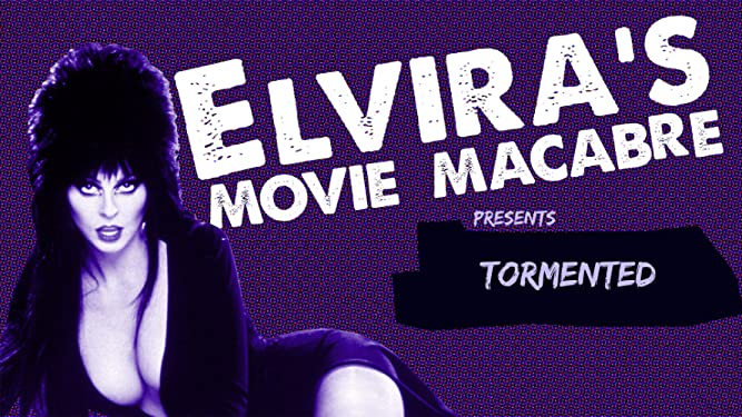 Elvira's Movie Macabre: Tormented