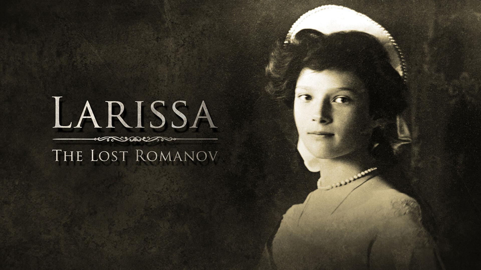 Larissa: The Lost Romanov