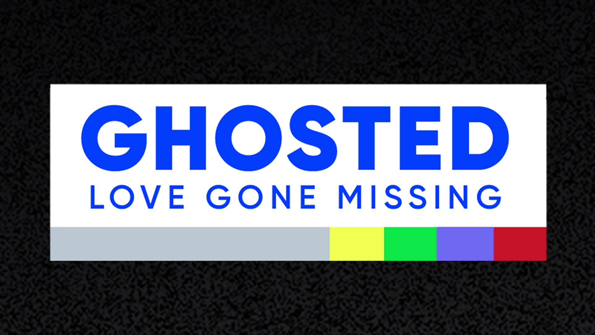 Ghosted: Love Gone Missing Season 1