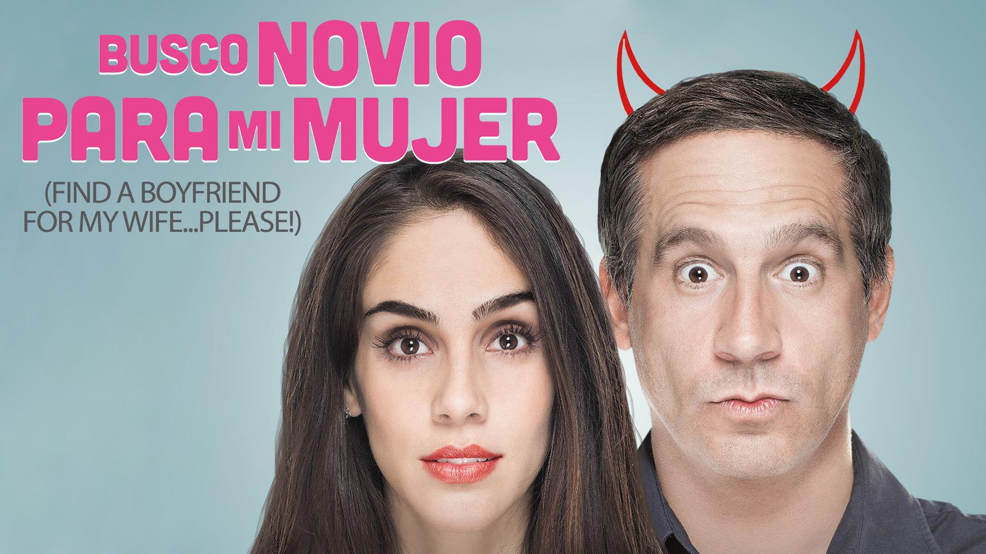 Busco Novio Para Mi Mujer (English Subtitled)