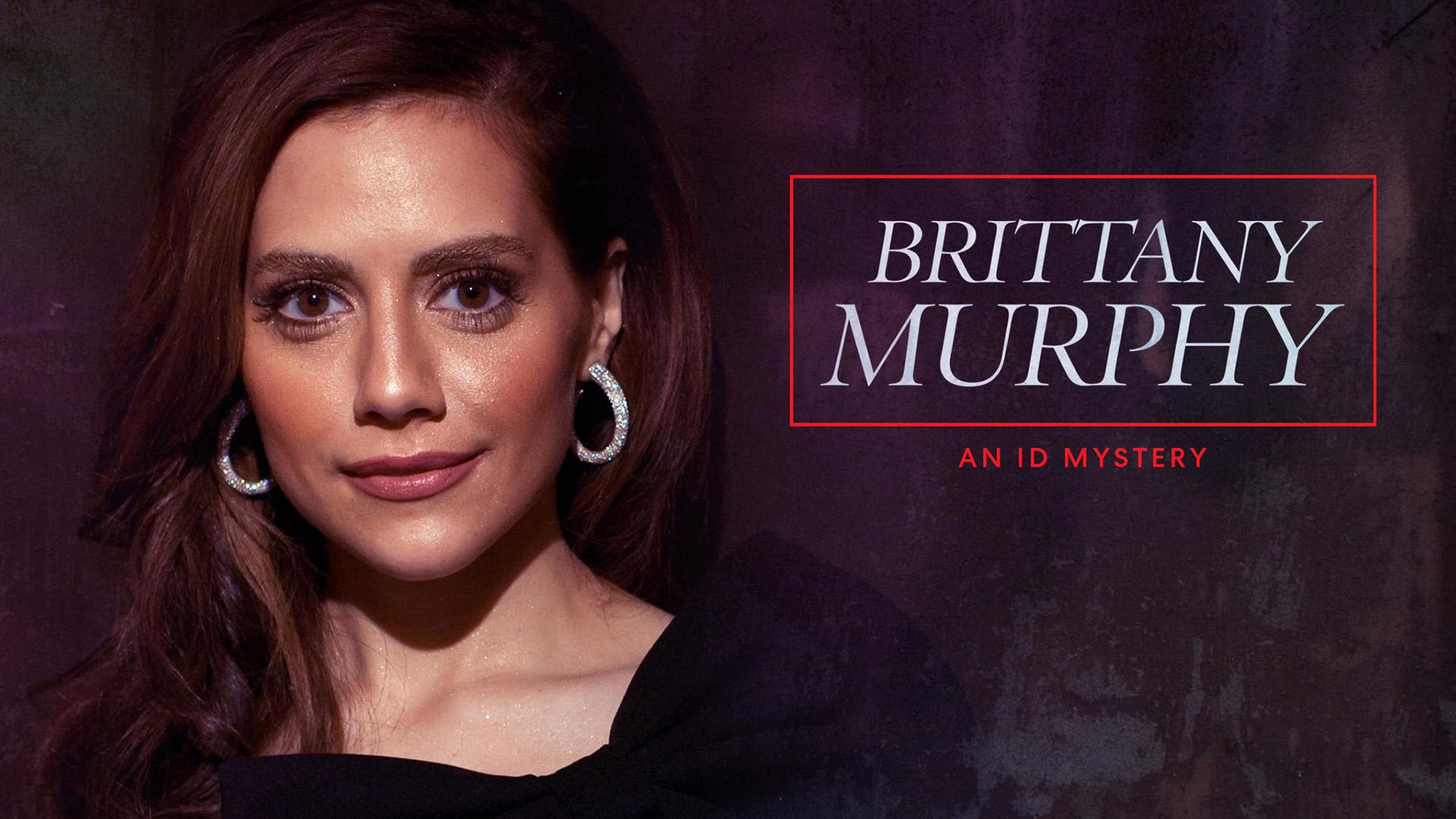 Brittany Murphy: An ID Mystery Season 1
