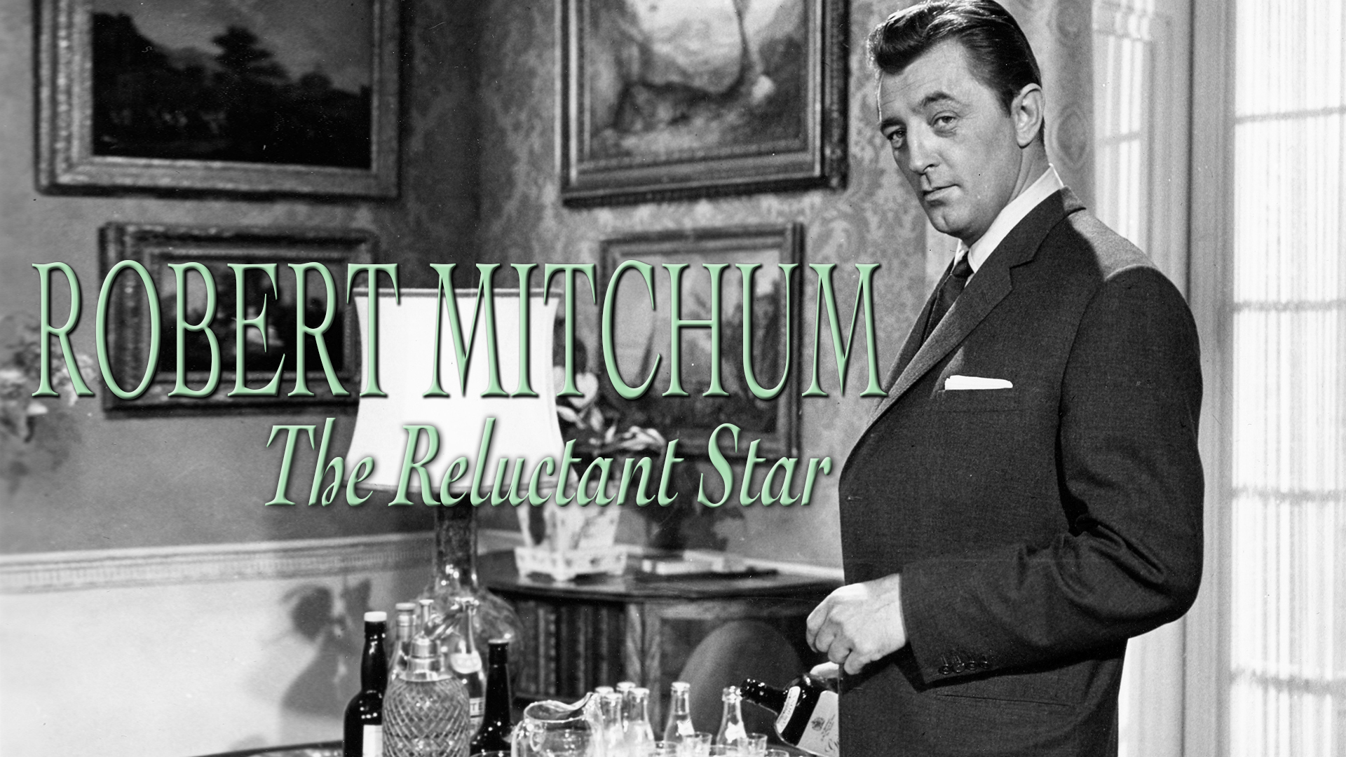 The Hollywood Collection: Robert Mitchum - The Reluctant Star