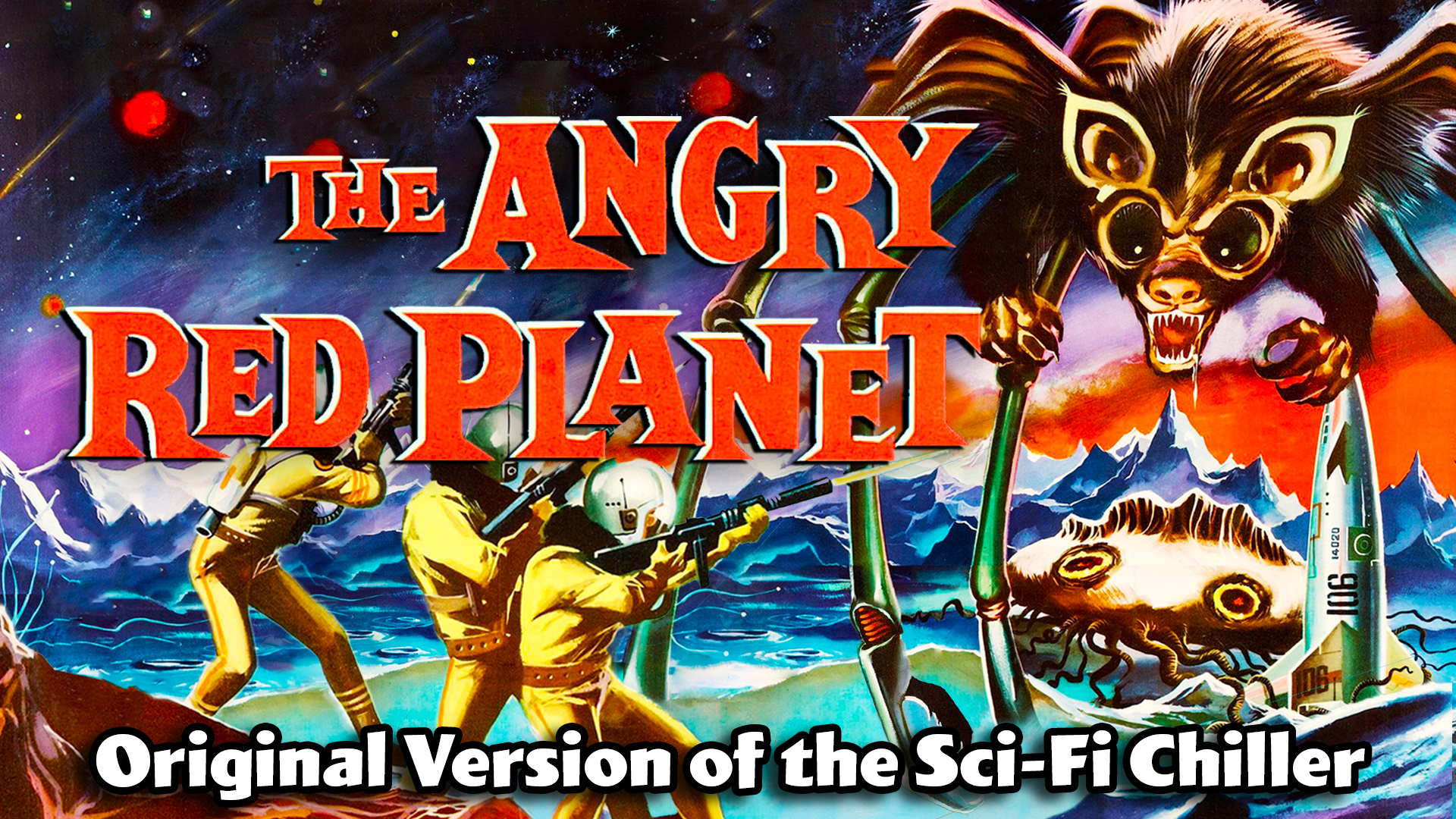 The Angry Red Planet - Original Version Of The Sci-Fi Classic!