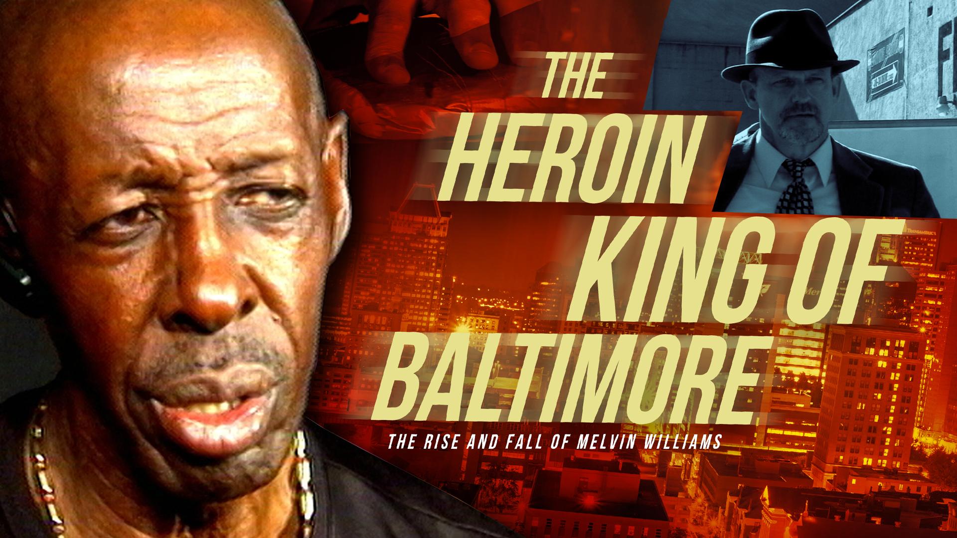 The Heroin King of Baltimore