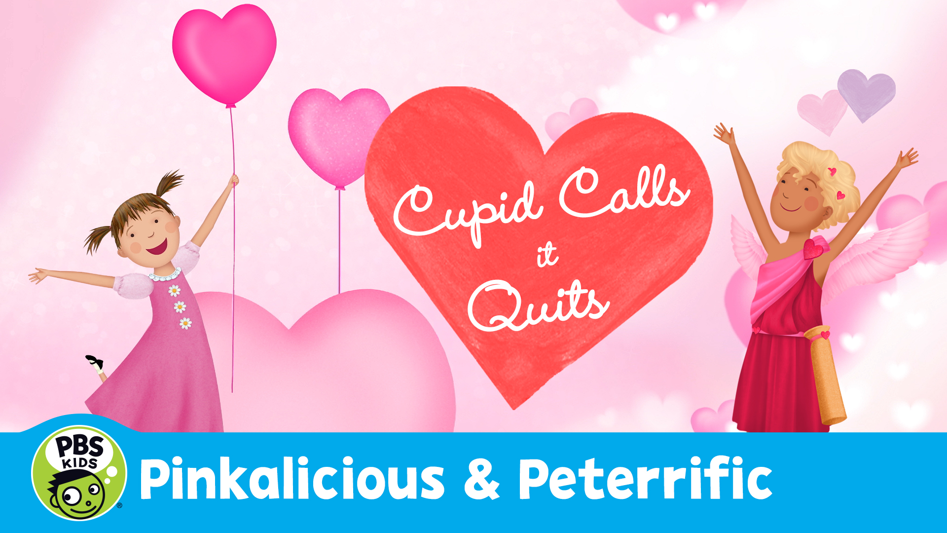Pinkalicious & Peterrific: Cupid Calls It Quits