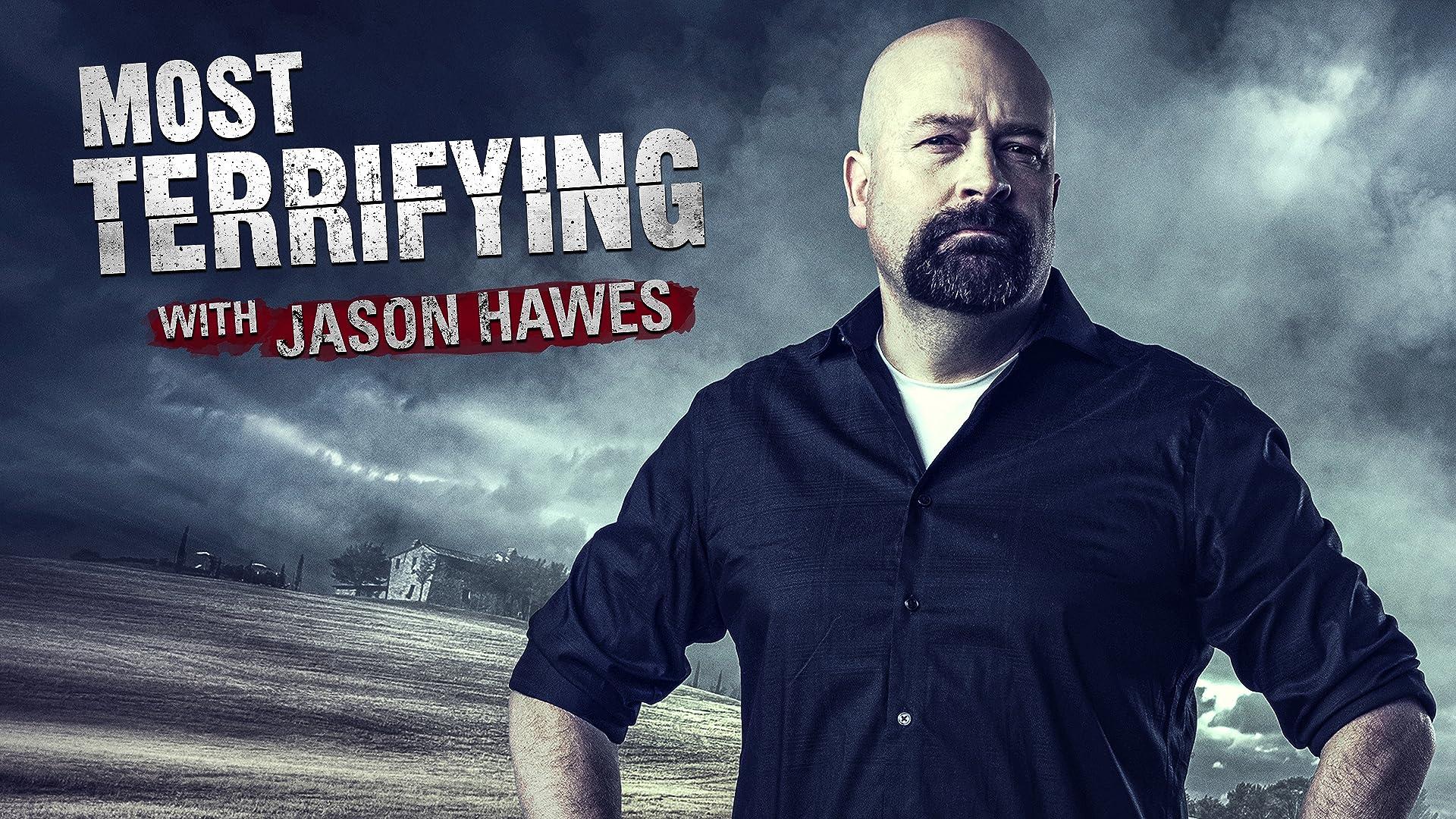 Most Terrifying with Jason Hawes - Season 1