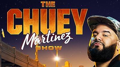 The Chuey Martinez Show