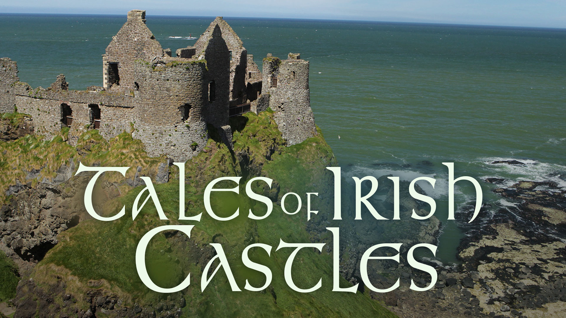 Tales of Irish Castles - Series 1