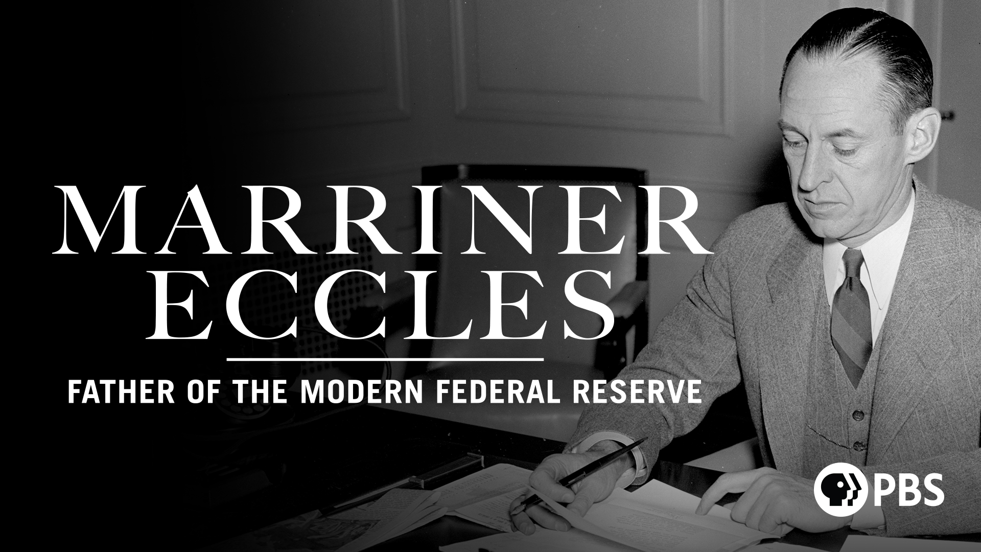 Marriner Eccles: Father of the Modern Federal Reserve