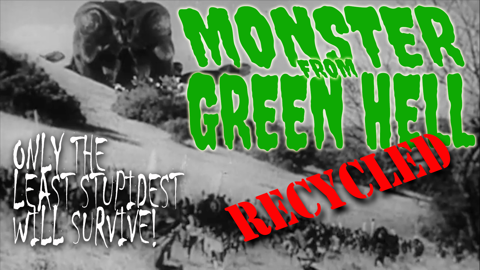 Monster From Green Hell - Recycled Version