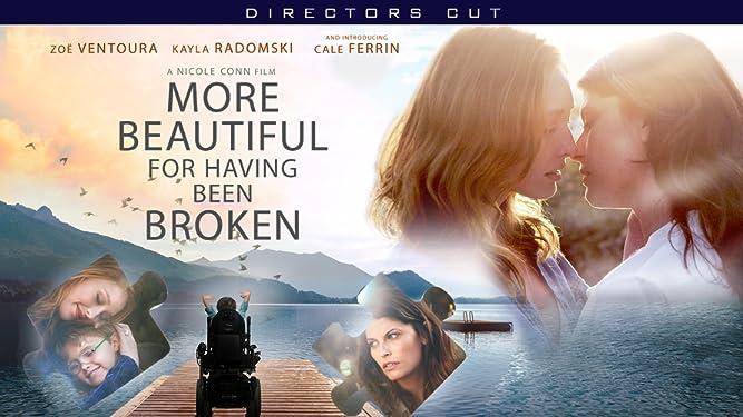 More Beautiful For Having Been Broken - Director's Cut