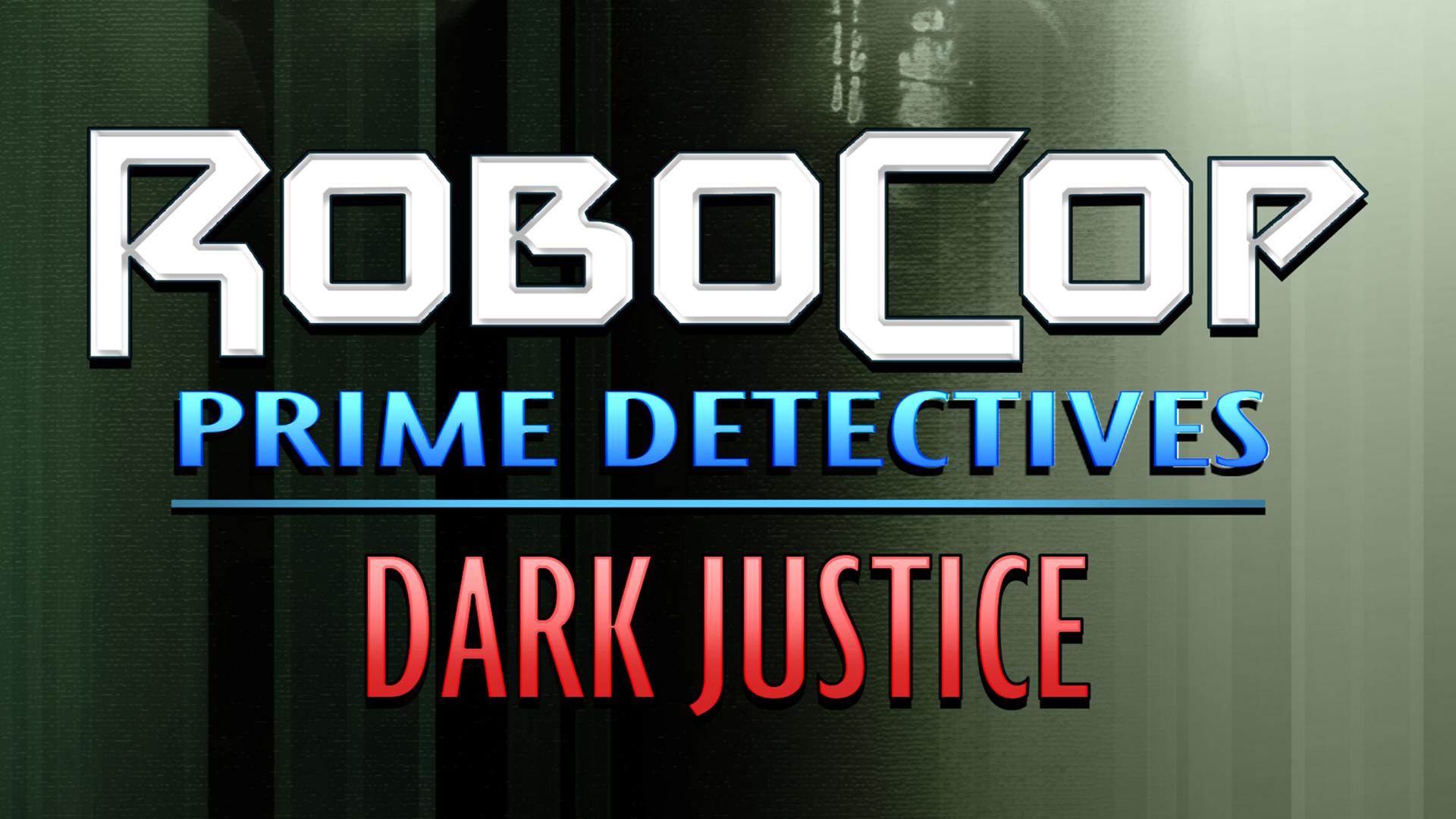 Robocop: Prime Directives-Dark Justice