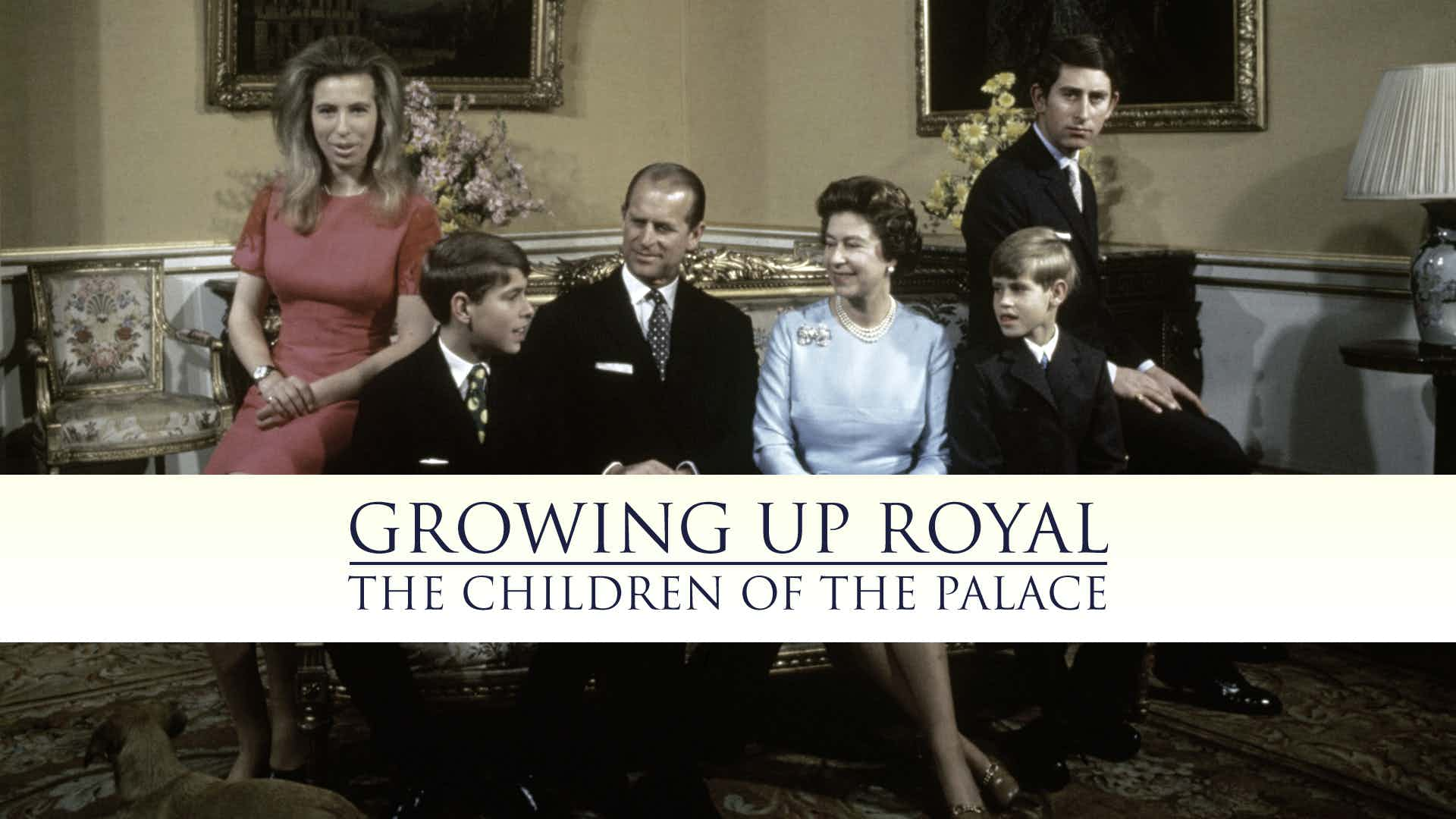 Growing Up Royal: The Children of The Palace