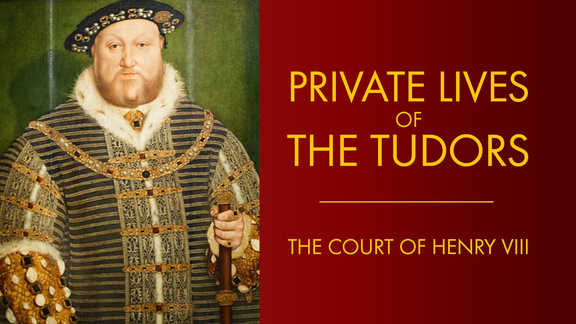 Private Lives of the Tudors: The Court of Henry VIII