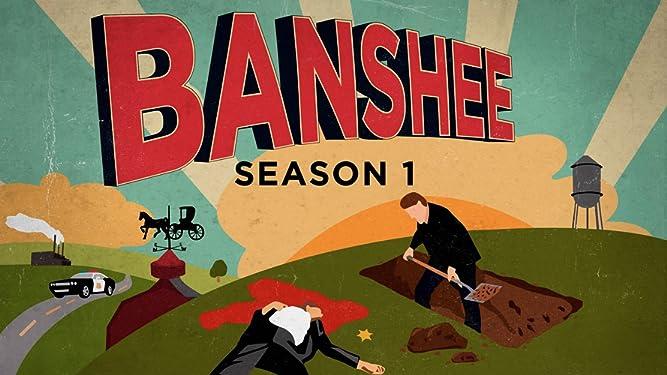 Watch Banshee Season 1 Prime Video