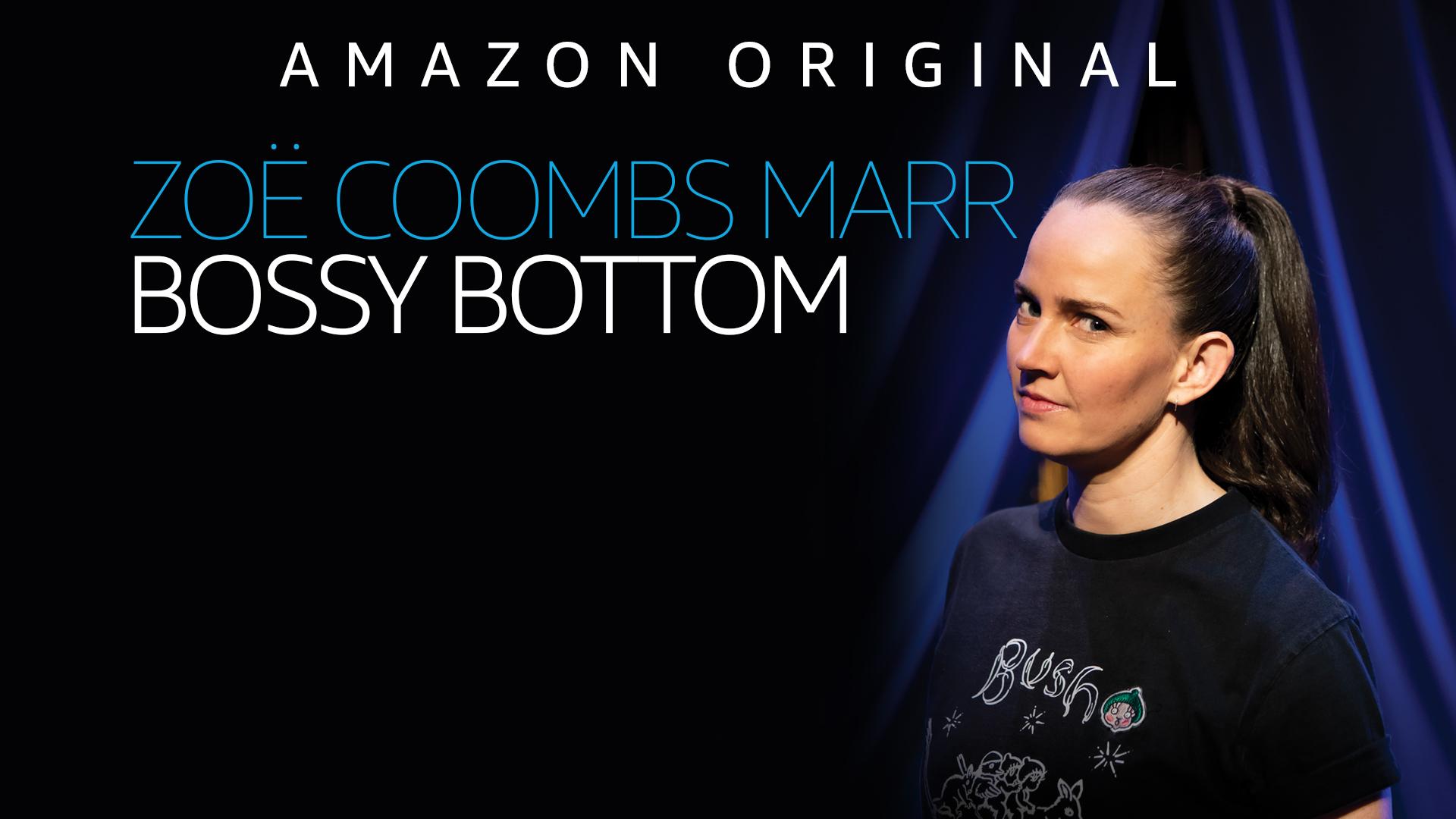 Zoë Coombs Marr: Bossy Bottom - Season 1