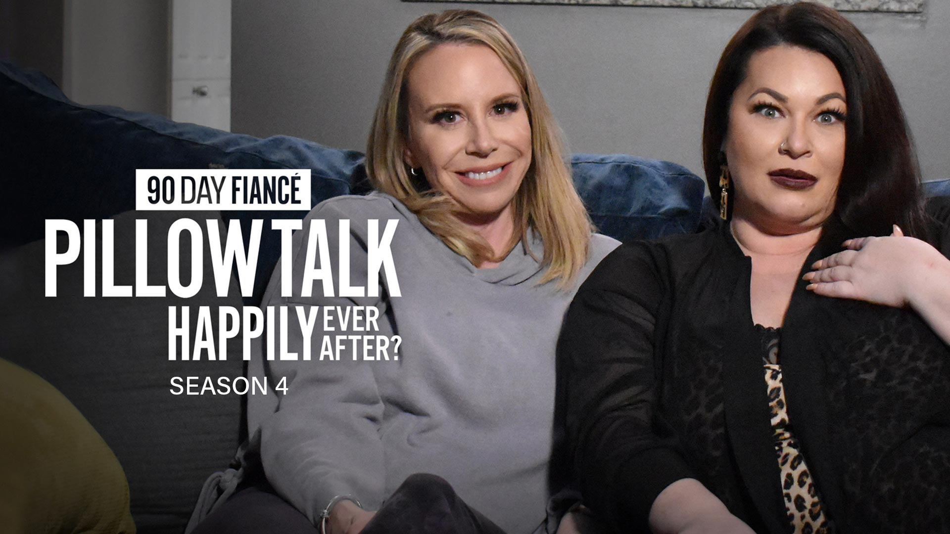 90 Day Pillow Talk: Happily Ever After? - Season 4