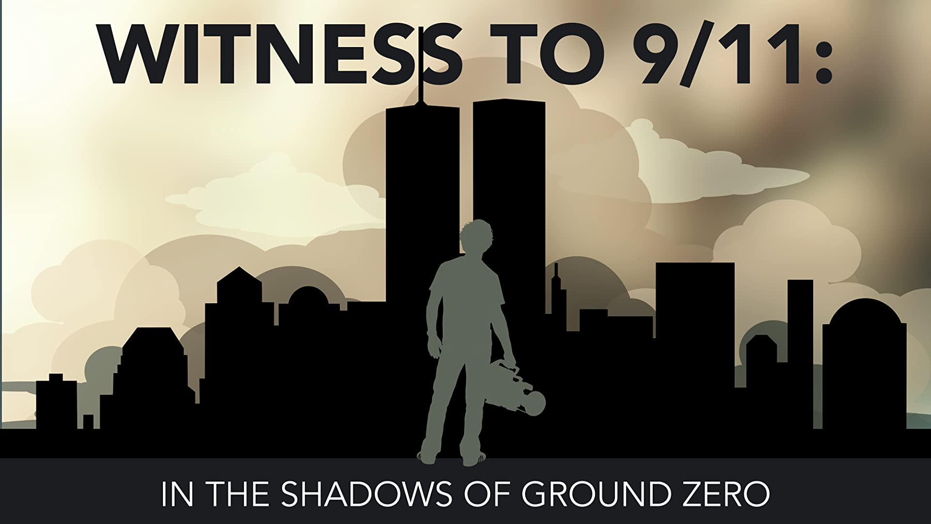 Witness to 9/11: In the Shadows of Ground Zero