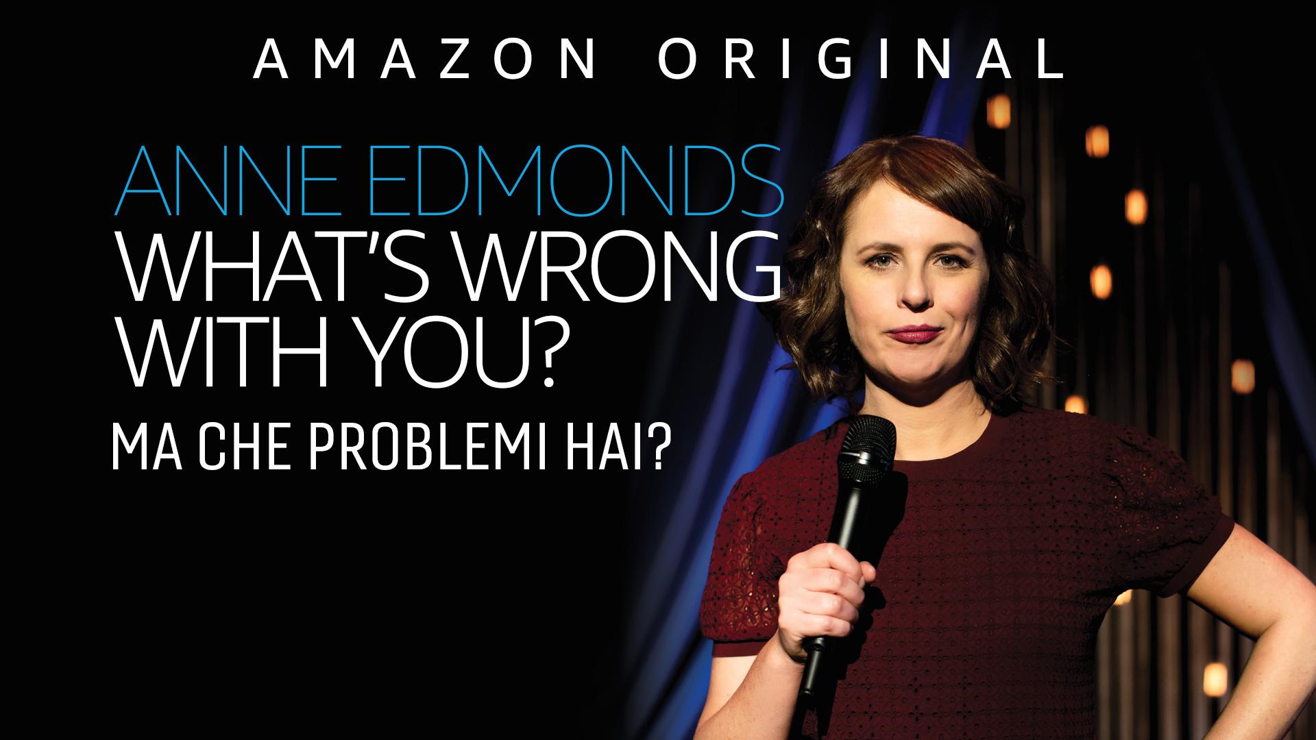 Anne Edmonds: Ma che problemi hai?