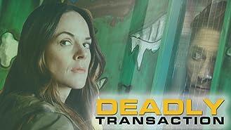 Deadly Transaction
