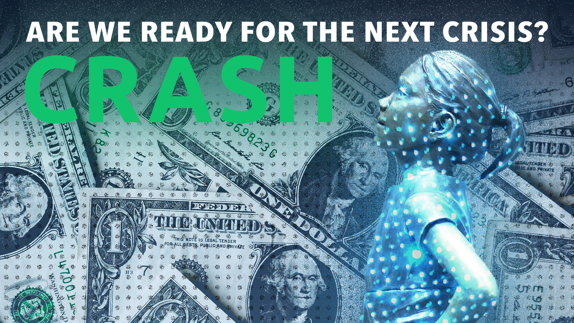 Crash: Are We Ready for the Next Crisis?