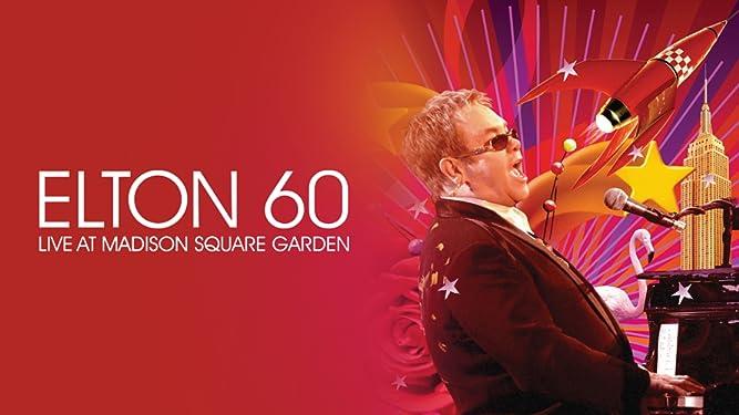 Elton John - Elton 60 - Live At Madison Square Garden