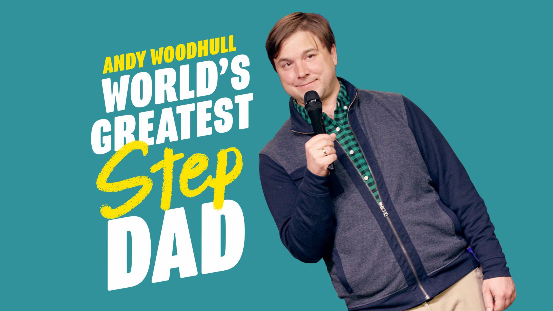 Andy Woodhull: World's Greatest Stepdad