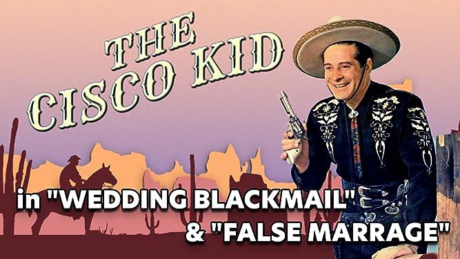 "Cisco Kid in - ""Wedding Blackmail"" & ""False Marriage"""
