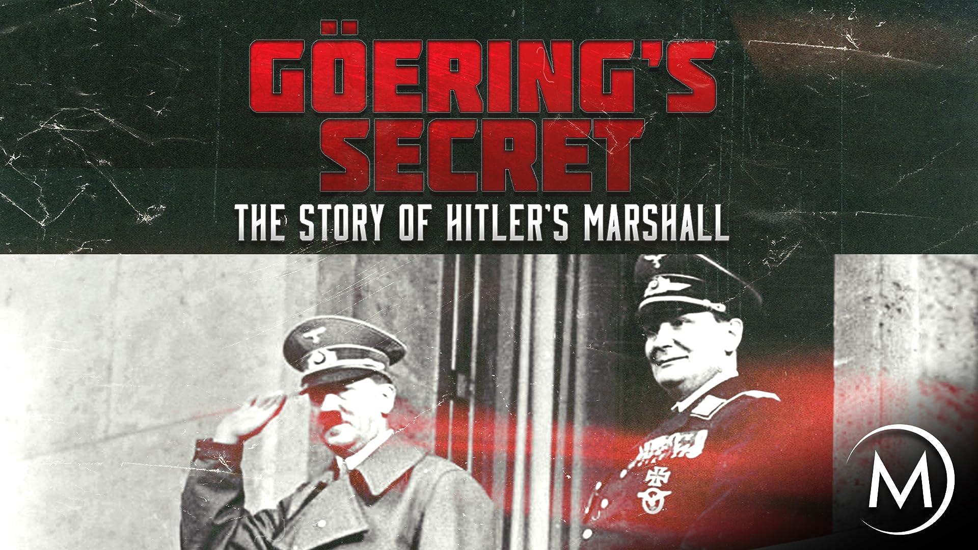 Goering's Secret: The Story of Hitler's Marshall
