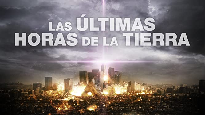 Prime Video Las últimas Horas De La Tierra