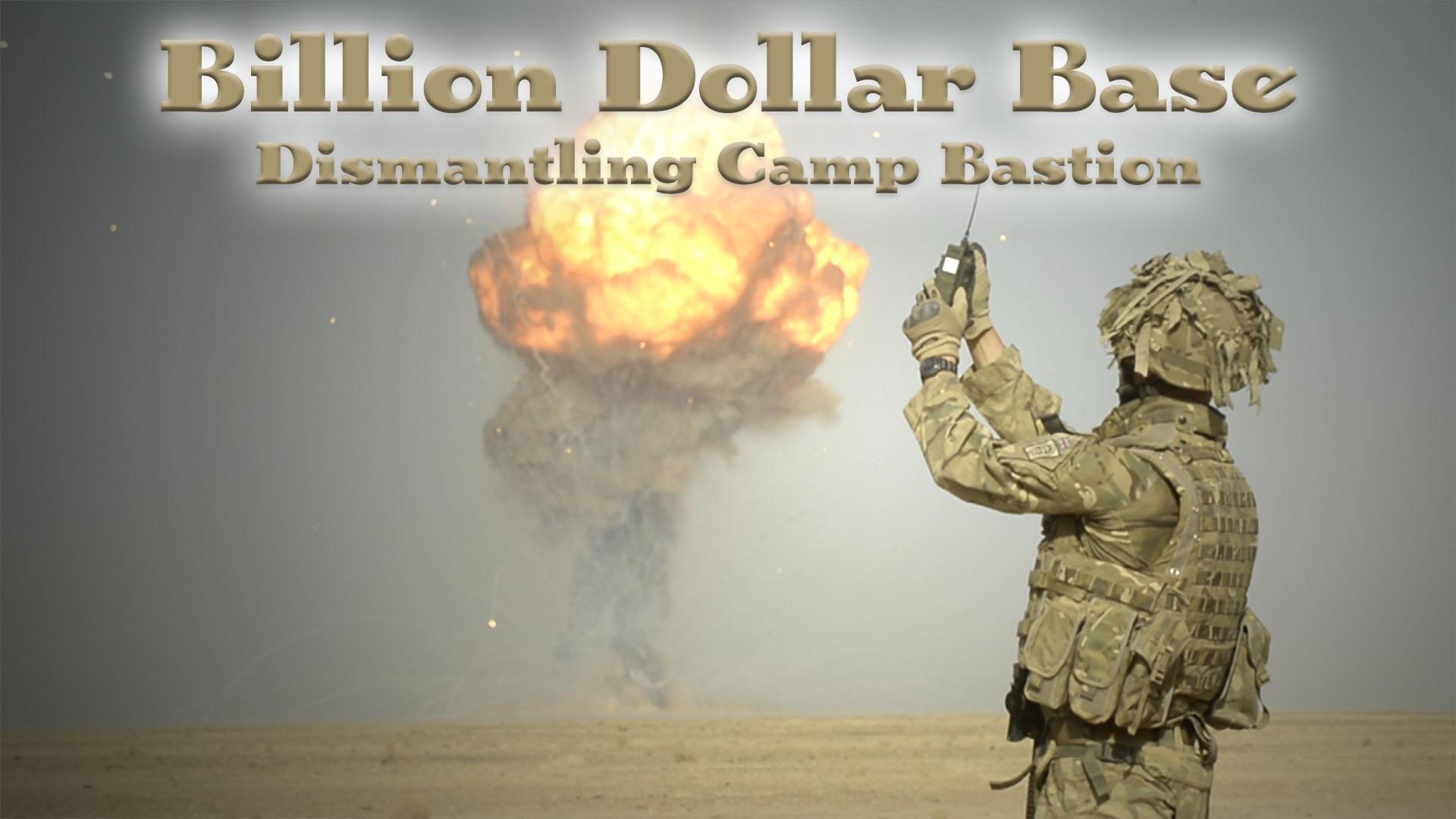 The Billion Dollar Base - Dismantling Camp Bastion