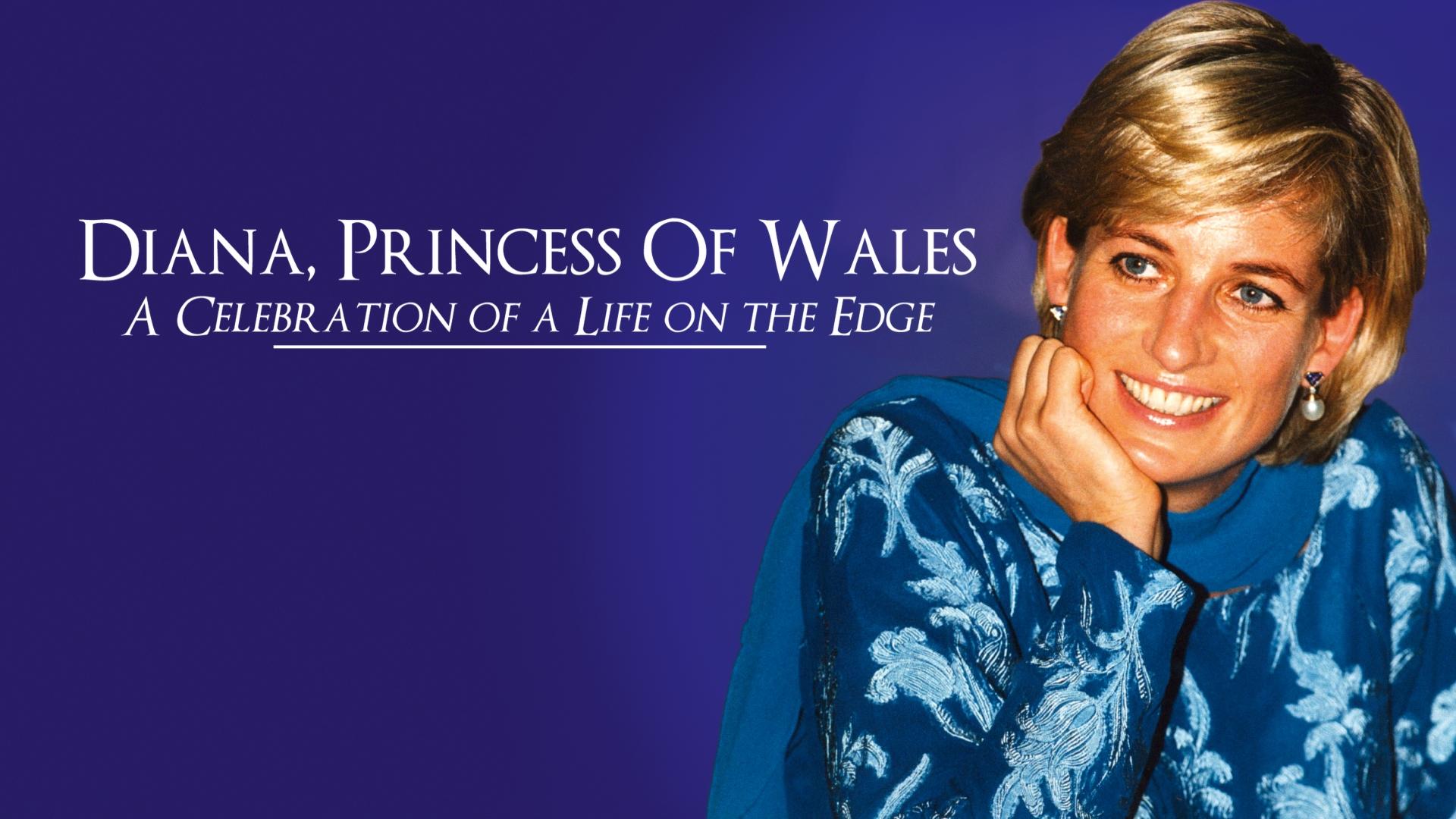 Diana Princess of Wales - A Celebration of a life on the edge