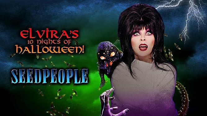 Elvira's 10 Nights of Halloween: Seedpeople - Plus Couch Confessional Bonus Feature