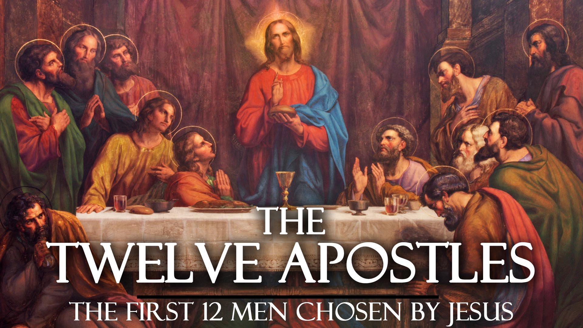 The Twelve Apostles: The First 12 Men Chosen By Jesus