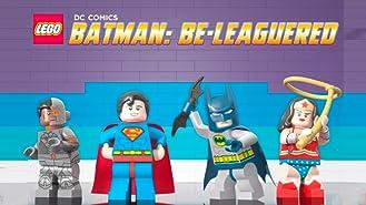 LEGO DC Super Heroes: Batman Be-Leaguered