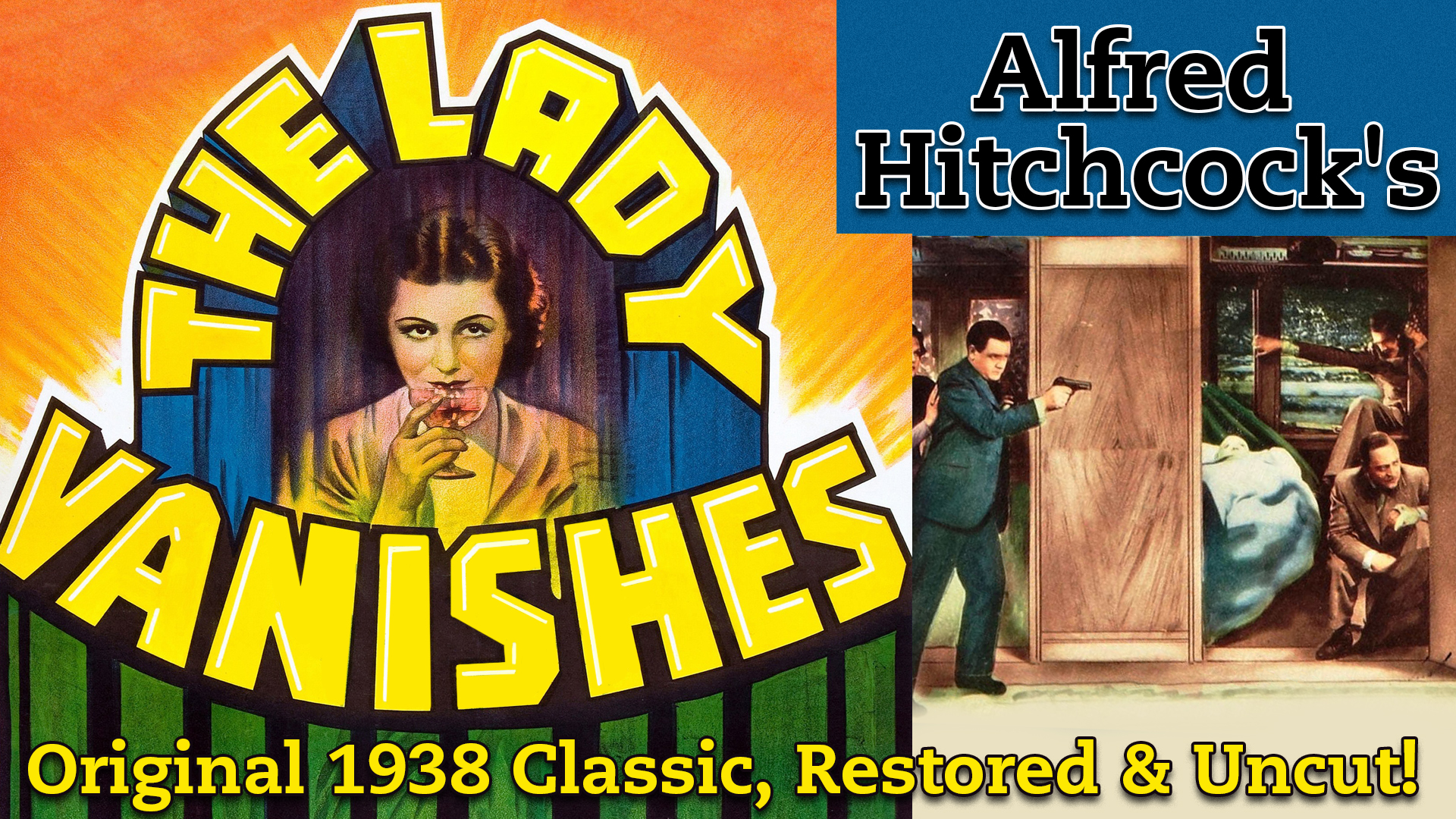 Alfred Hitchcock's The Lady Vanishes - Original 1938 Classic, Restored & Uncut!