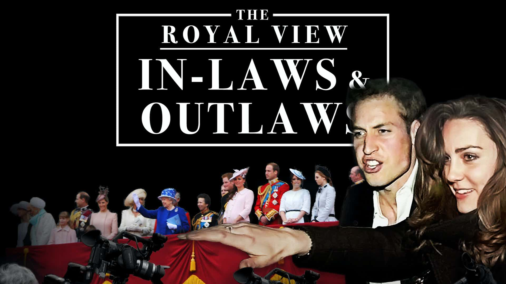 The Royal View: In-Laws and Outlaws