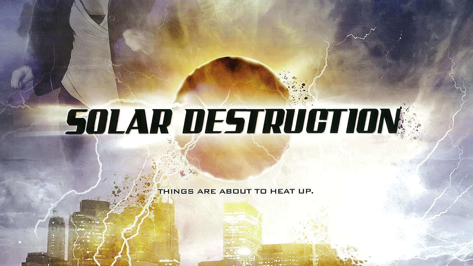 Solar Destruction