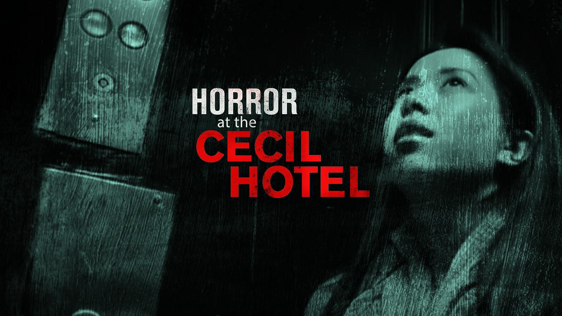 Horror At the Cecil Hotel - Season 1