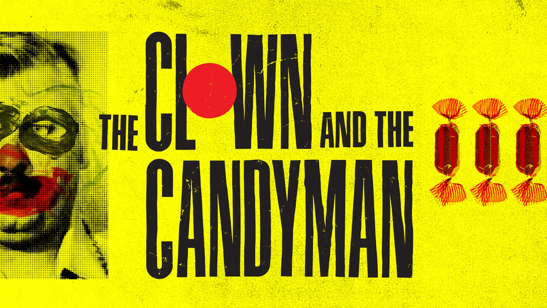 The Clown & The Candyman - Season 1