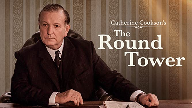 Catherine Cookson's The Round Tower